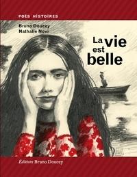 Télécharger des ebooks google gratuitement La vie est belle par Bruno Doucey  in French