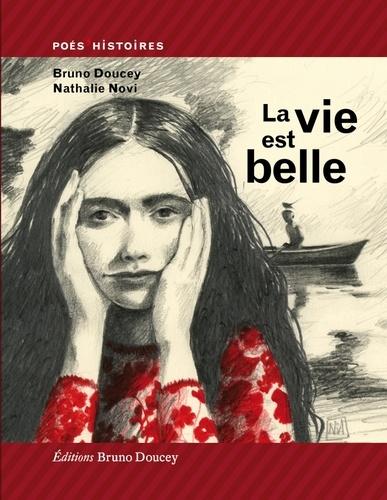 Bruno Doucey - La vie est belle.