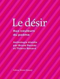 Bruno Doucey et Thierry Renard - Le désir - Aux couleurs du poème.