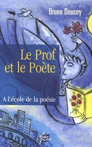 Bruno Doucey - Le Prof et le Poète.