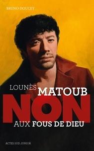 """Bruno Doucey - Lounès Matoub : """"Non aux fous de Dieu""""."""