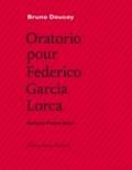 Bruno Doucey et Pedro Soler - Oratorio pour Federico Garcia Lorca.
