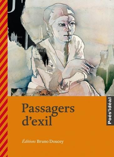 Bruno Doucey et Pierre Kobel - Passagers d'exil.
