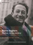 Bruno Doucey - Pierre Seghers : poésie, la vie entière - Résister, éditer, écrire.