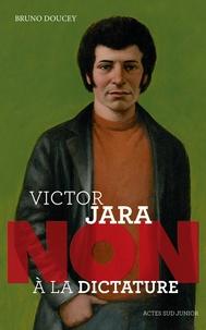 "Bruno Doucey - Victor Jara : ""Non à la dictature !""."