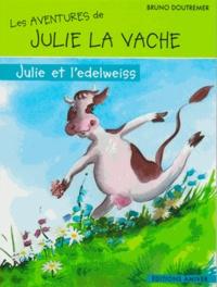 Bruno Doutremer - Julie et l'edelweiss.