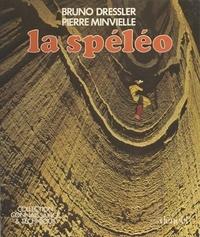 Bruno Dressler et Pierre Minvielle - La spéléologie.