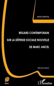 Bruno Dreyfus - Regard contemporain sur la défense sociale nouvelle de Marc Ancel.