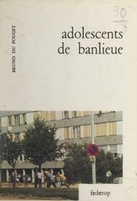 Bruno du Pouget - Adolescents de banlieue - Recherche éthologique sur les groupes spontanés de jeunes dans la banlieue de Lyon.
