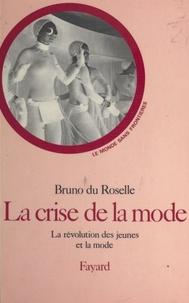 Bruno du Roselle et François Furet - La crise de la mode - La révolution des jeunes et la mode.