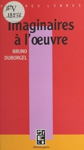 Bruno Duborgel - Imaginaires à l'oeuvre.