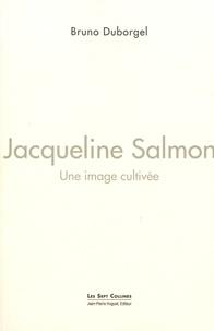 Bruno Duborgel - Jacqueline Salmon - Une image cultivée.