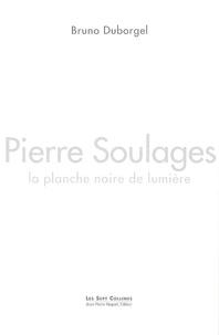 Bruno Duborgel - Pierre Soulages, la planche noire de lumière.