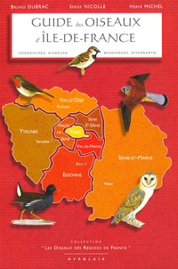 Bruno Dubrac et Serge Nicolle - Guide des oiseaux d'Ile-de-France.