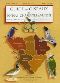 Bruno Dubrac et Serge Nicolle - Guide des oiseaux de Poitou-Charentes et Vendée.
