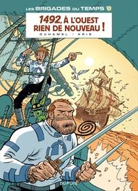 Bruno Duhamel et  Kris - Les brigades du temps Tome 1 : 1492, à l'ouest rien de nouveau !.