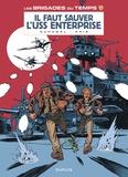 Bruno Duhamel et  Kris - Les brigades du temps Tome 3 : Il faut sauver l'USS Enterprise.