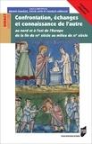 Bruno Dumézil et Sylvie Joye - Confrontation, échanges et connaissance de l'autre - Au Nord et à l'Est de l'Europe de la fin du VIIe siècle au milieu du XIe siècle.