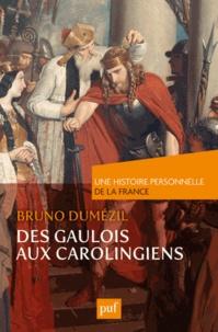 Des Gaulois aux Carolingiens (du Ier au IXe siècle) - Bruno Dumézil | Showmesound.org