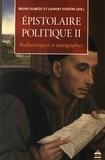 Bruno Dumézil et Laurent Vissière - Epistolaire politique - Tome 2, Authentiques et autographes.