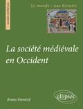 Bruno Dumézil - La société médiévale en Occident.