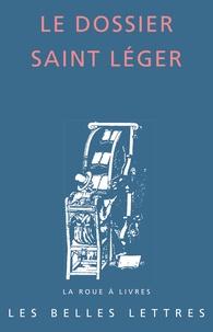 Le dossier Saint Léger - Bruno Dumézil |