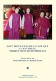 Bruno Dumons et Christian Sorrel - Gouverner l'Eglise au XXe siècle - Perspectives de recherche.