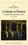 Bruno Dumons et Gilles Pollet - La Fabrique de l'Honneur - Les médailles et les décorations en France (XIXe-XXe siècles).