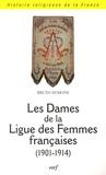 Bruno Dumons - Les Dames de la Ligue des Femmes Françaises (1901-1914).