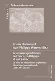 Bruno Dumons et Jean-Philippe Warren - Zouaves pontificaux en France, en Belgique et au Québec - La mise en récit d'une expérience historique transnationale (XIXe-XXe siècles).