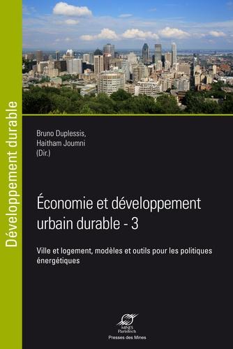 Bruno Duplessis et Haitham Joumni - Economie et développement urbain durable - Ville et logement, modèles et outils pour les politiques énergétiques.