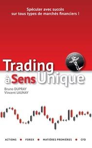 Bruno Dupray et Vincent Launay - Trading à sens unique.