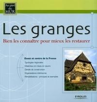 Bruno Duquoc et Delphine Brumpt-Picart - Les granges - Bien les connaître pour mieux les restaurer.