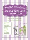 Bruno Durand et Nadine Martrès - 100 expressions de tradition.