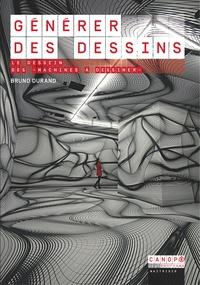 """Bruno Durand - Générer des dessins - Le dessein des """"machines à dessiner""""."""