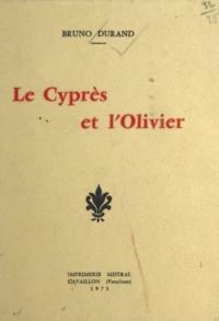 Bruno Durand - Le cyprès et l'olivier.