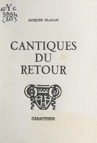 Bruno Durocher et Jacques Eladan - Cantiques du retour.