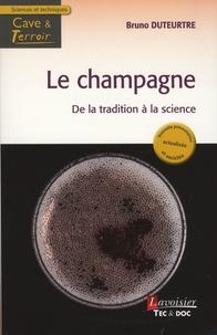 Bruno Duteurtre - Le champagne, de la tradition à la science.