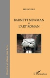 Bruno Eble - Barnett Newman et l'art roman - L'infini du visible.