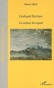 Bruno Eble - Gérhard Richter : la surface du regard.