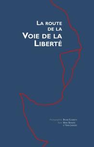 Bruno Elisabeth et Marc Bergère - La route vers la voie de la liberté.