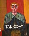 Bruno Ely et Jean Pascal Léger - Tal Coat - La liberté farouche de peindre.