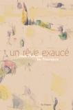 Bruno Ely et Alain Madeleine-Perdrillat - Un rêve exaucé - Jean Planque en Provence.