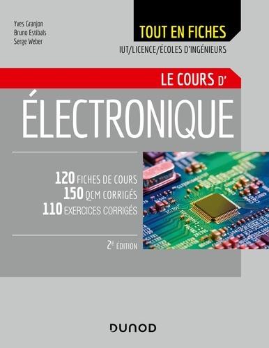 Electronique - Le cours - 2e éd. - 120 fiches de cours, QCM et exercices corrigés.
