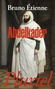 Bruno Etienne - Abdelkader - Isthme des isthmes (Barzakh al-barazikh).