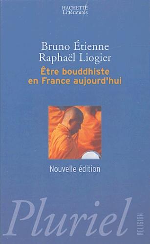 Bruno Etienne et Raphaël Liogier - Etre boudhiste en France aujourd'hui.