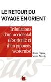 Bruno Etienne et Suzuki Masaaki - Le retour du voyage en Orient.