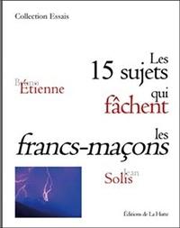 Bruno Etienne - Les 15 sujets qui fâchent les francs-maçons.