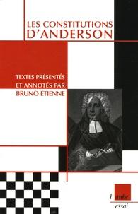 Bruno Etienne - Les Constitutions d'Anderson.