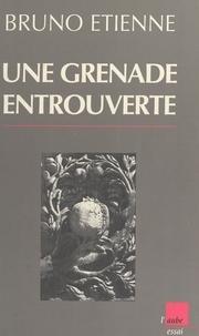 Bruno Etienne - Une grenade entrouverte.